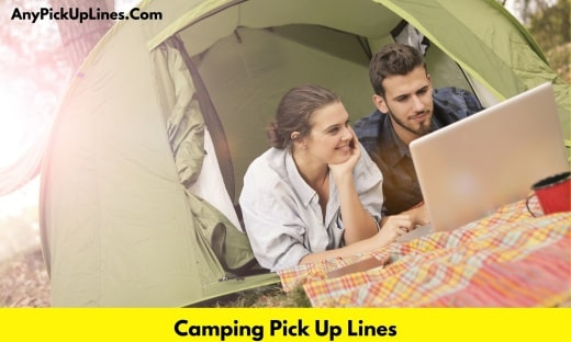 Camping Pick Up Lines