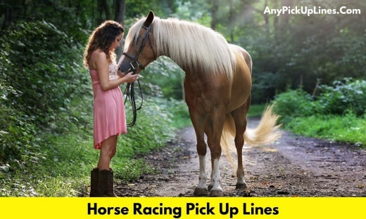Horse Racing Pick Up Lines