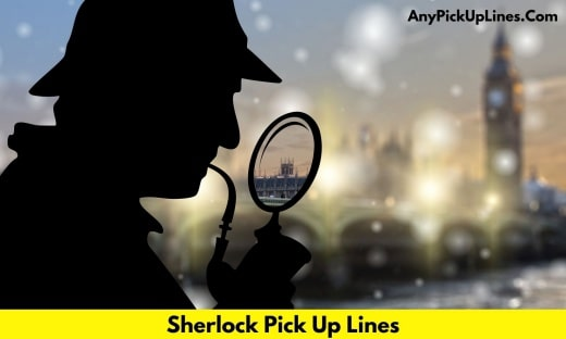 Sherlock Pick Up Lines
