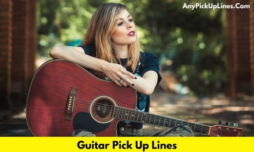 Guitar Pick Up Lines