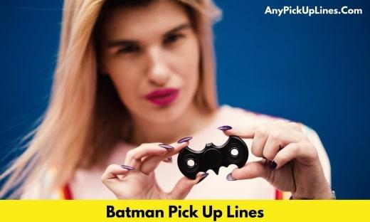 Batman Pick Up Lines