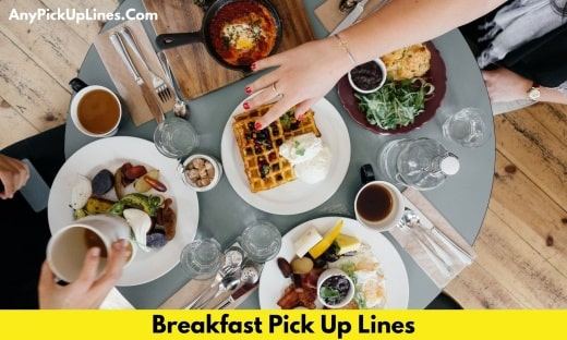 Breakfast Pick Up Lines