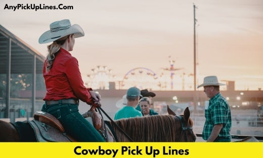 Cowboy Pick Up Lines