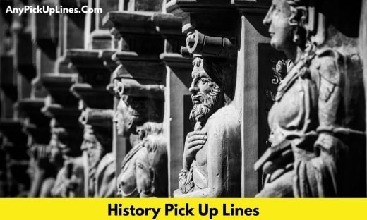 History Pick Up Lines
