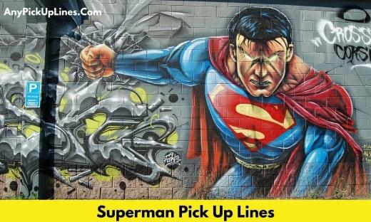 Superman Pick Up Lines