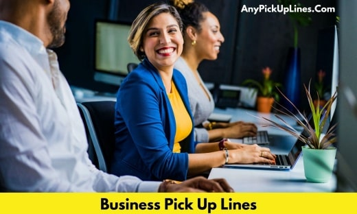 Business Pick Up Lines