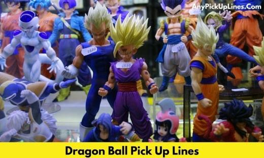 Dragon Ball Pick Up Lines