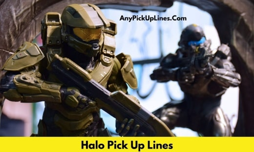 Halo Pick Up Lines