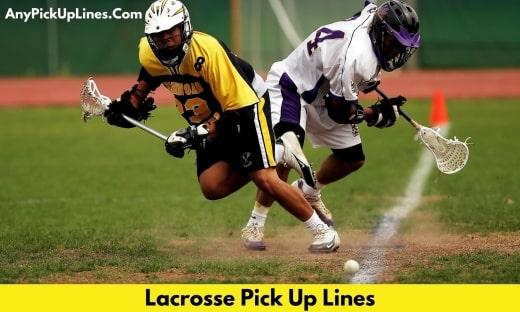 Lacrosse Pick Up Lines