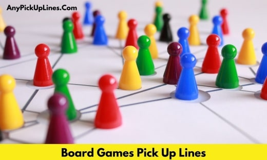 Board Games Pick Up Lines