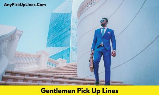 Gentlemen Pick Up Lines