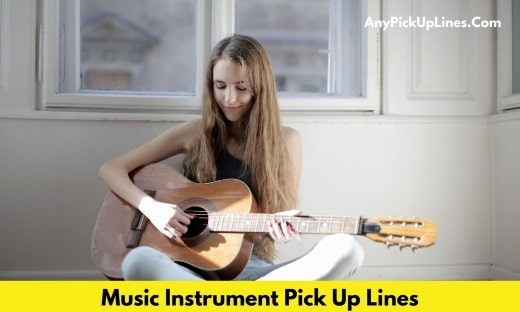 Music Instrument Pick Up Lines