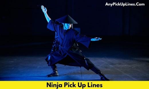 Ninja Pick Up Lines