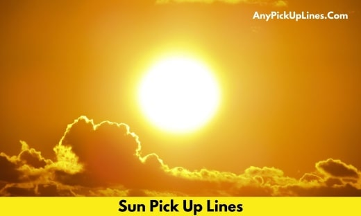 Sun Pick Up Lines
