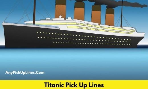 Titanic Pick Up Lines